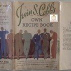 Irvin S. Cobb´s own Recipe Book, Cocktail Guide, Cocktailbuch von 1934 für die Frankfort Distilleries geschrieben.